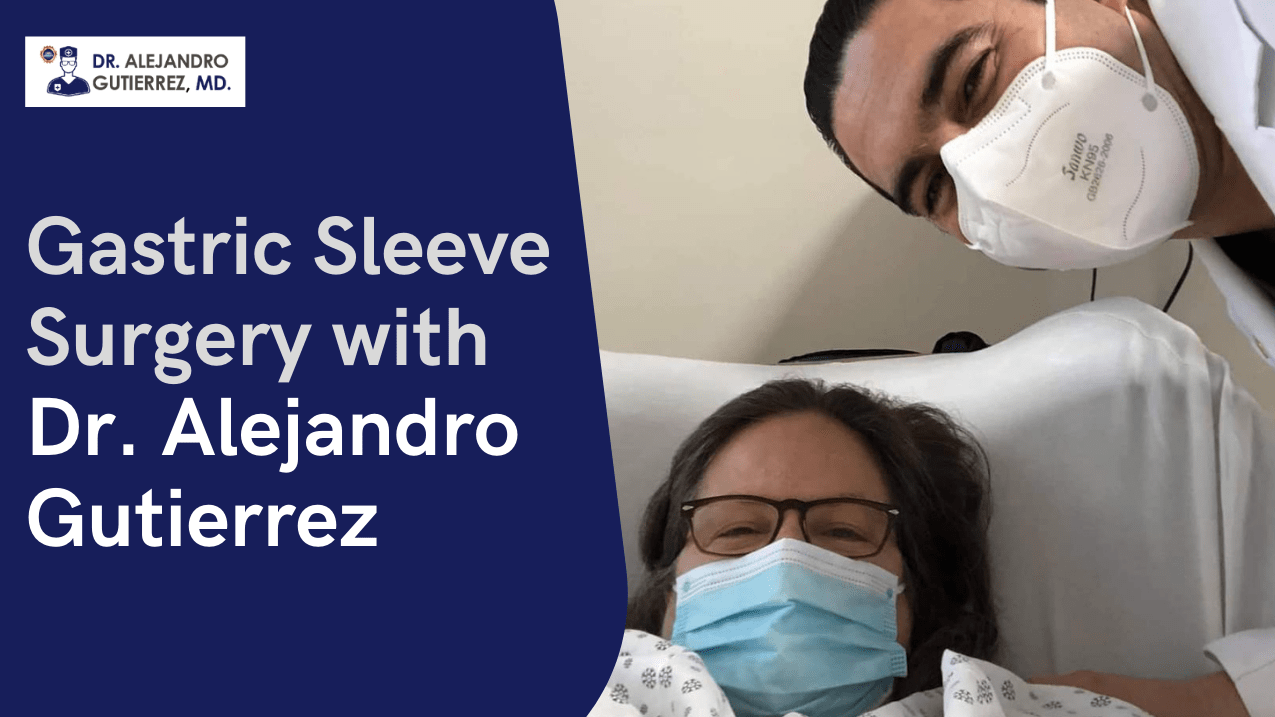Dr. Alejandro Gutierrez - gastric bypass surgery